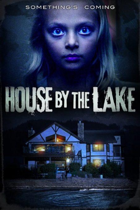 دانلود فیلم ترسناک House by the Lake 2017