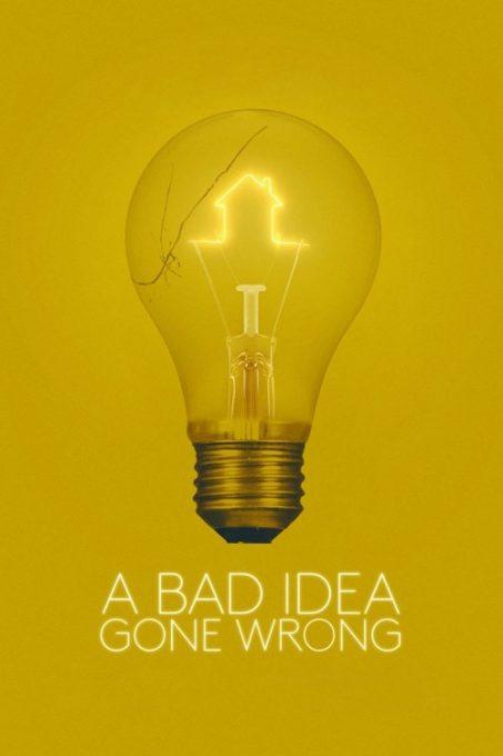 دانلود فیلم کمدی A Bad Idea Gone Wrong 2017