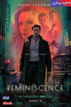 دانلود فیلم Reminiscence 2021 خاطره پردازی با زیرنویس فارسی چسبیده
