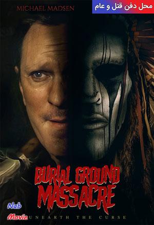 دانلود فیلم Burial Ground Massacre 2021 محل دفن قتل و عام