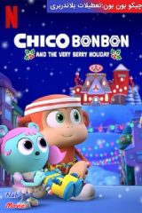 دانلود انیمیشن Chico Bon Bon and the Very Berry Holiday 2020 چیکو بون بون