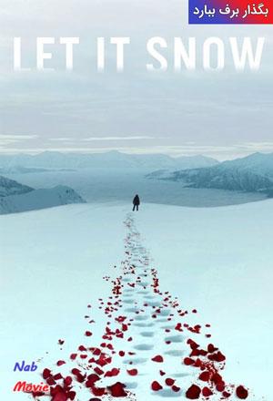 دانلود فیلم Let It Snow 2021 بگذار برف ببارد